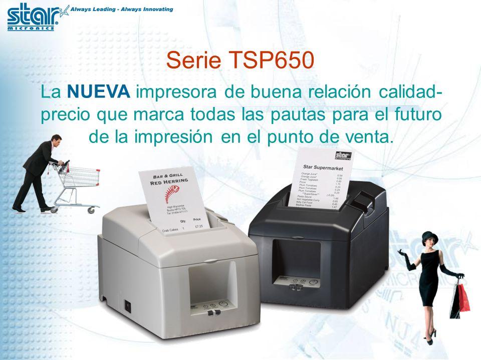 TSP650: Confiabilidad actualizada Confiabilidad Star 60,000 líneas MCBF Cortador de guillotina 1 millón de cortes MCBF Rendimiento StarVelocidad de impresión y producción Resultados de rendimiento en recibos por minuto ImpresoraControlador Resolución (dpi) Velocidad de impresión (mm/seg.) RPM (USB) con gráficos STAR TSP650TSP650 CD20315030 TSP700llAdvance Raster/Advance Line20325050 EPSON TM-T88lll TM Receipt3 Ver.5.0.3.01801506 TM-T88lV TM Receipt3 Ver.5.0.1.018020042 Resultados obtenidos imprimiento un recibo de 80 mm de ancho x 150 mm de largo (Win XP, P4, 2.4 GHz) Hardware de calidad