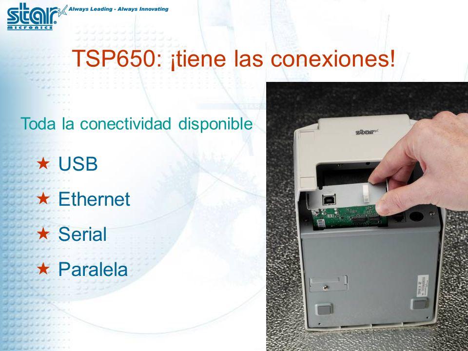 TSP650: ¡tiene las conexiones! USB Ethernet Serial Paralela Toda la conectividad disponible