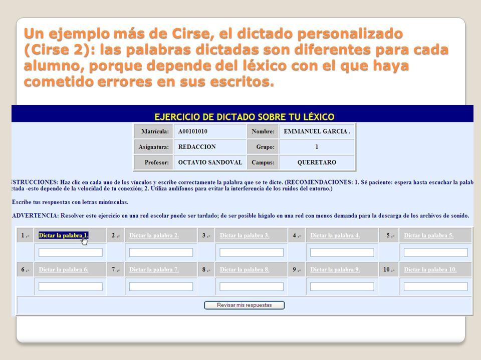 Un ejemplo más de Cirse, el dictado personalizado (Cirse 2): las palabras dictadas son diferentes para cada alumno, porque depende del léxico con el q
