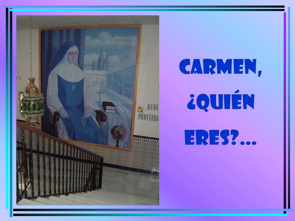 CARMEN, ¿quién eres?...