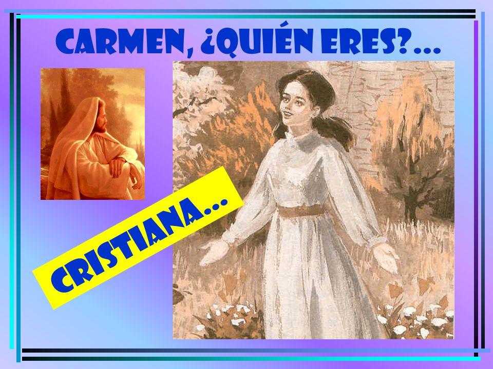 CRISTIANA… CARMEN, ¿quién eres?...