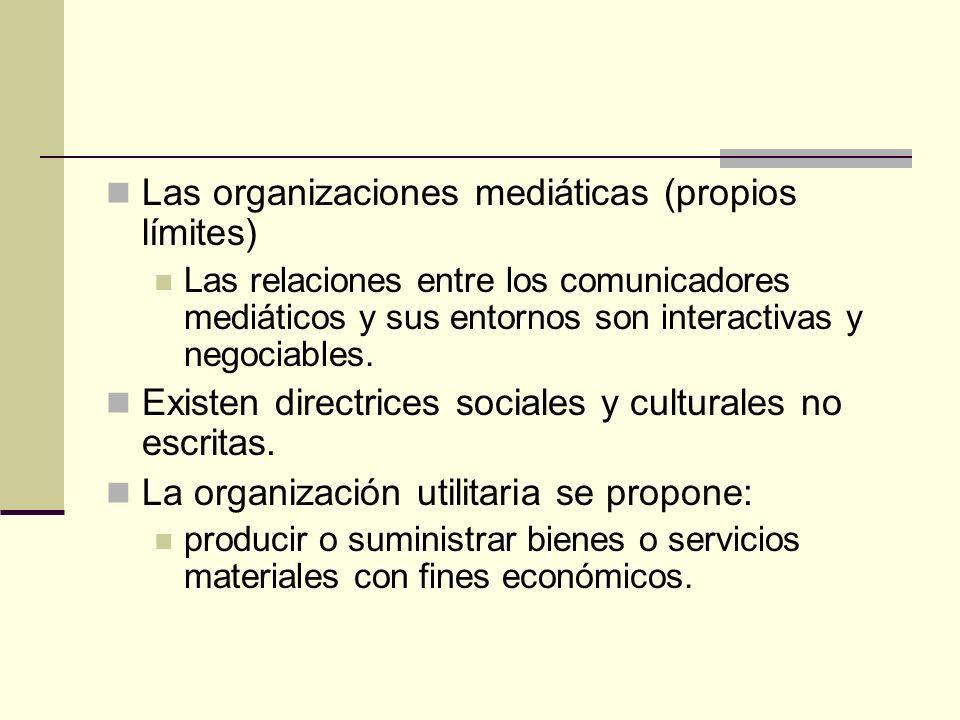 Las organizaciones mediáticas (propios límites) Las relaciones entre los comunicadores mediáticos y sus entornos son interactivas y negociables. Exist