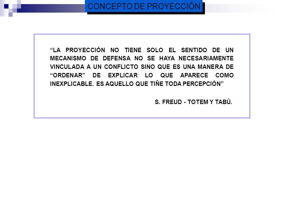 CARACTERÍSTICAS GENERALES DE LAS TÉCNICAS PROYECTIVAS FACILITAN LA PROYECCIÓN DE SIGNIFICACIONES / SENTIDOS / SENTIMIENTOS ESTÍMULOS AMBIGUOS LIBERTAD