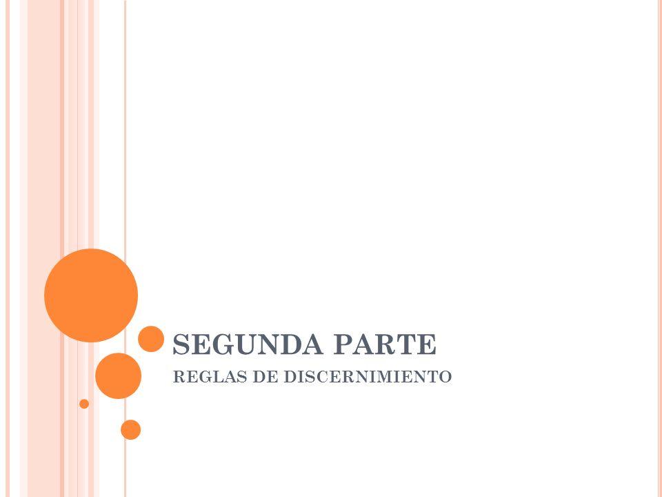 SEGUNDA PARTE REGLAS DE DISCERNIMIENTO