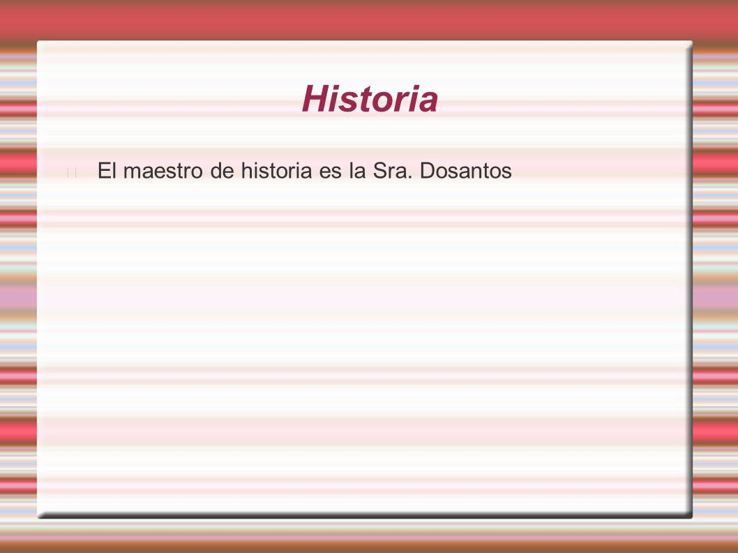 Historia La clase de historia es aburrida