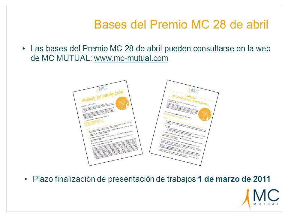 Las bases del Premio MC 28 de abril pueden consultarse en la web de MC MUTUAL: www.mc-mutual.comwww.mc-mutual.com Bases del Premio MC 28 de abril Plaz
