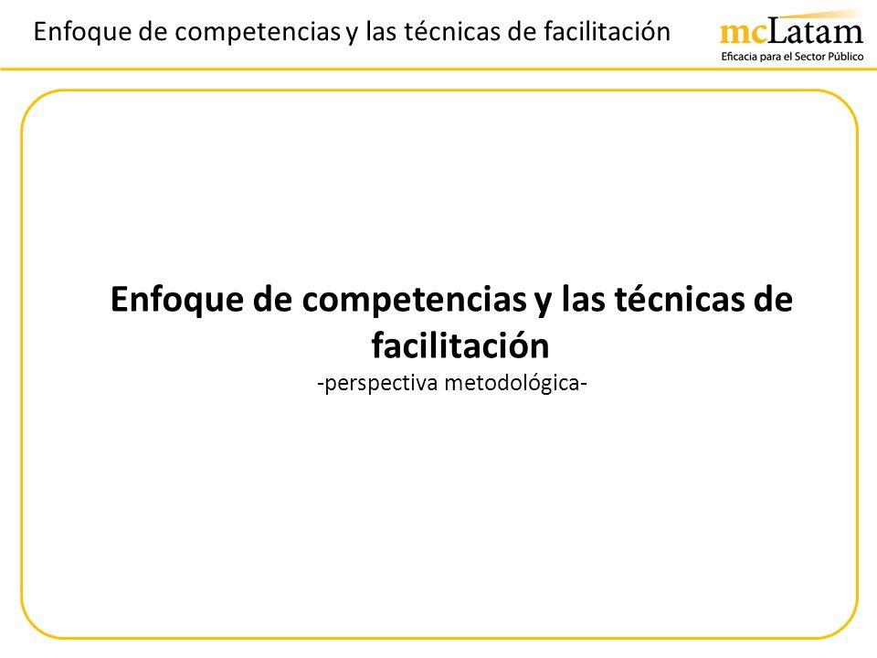 Enfoque de competencias y las técnicas de facilitación -perspectiva metodológica-