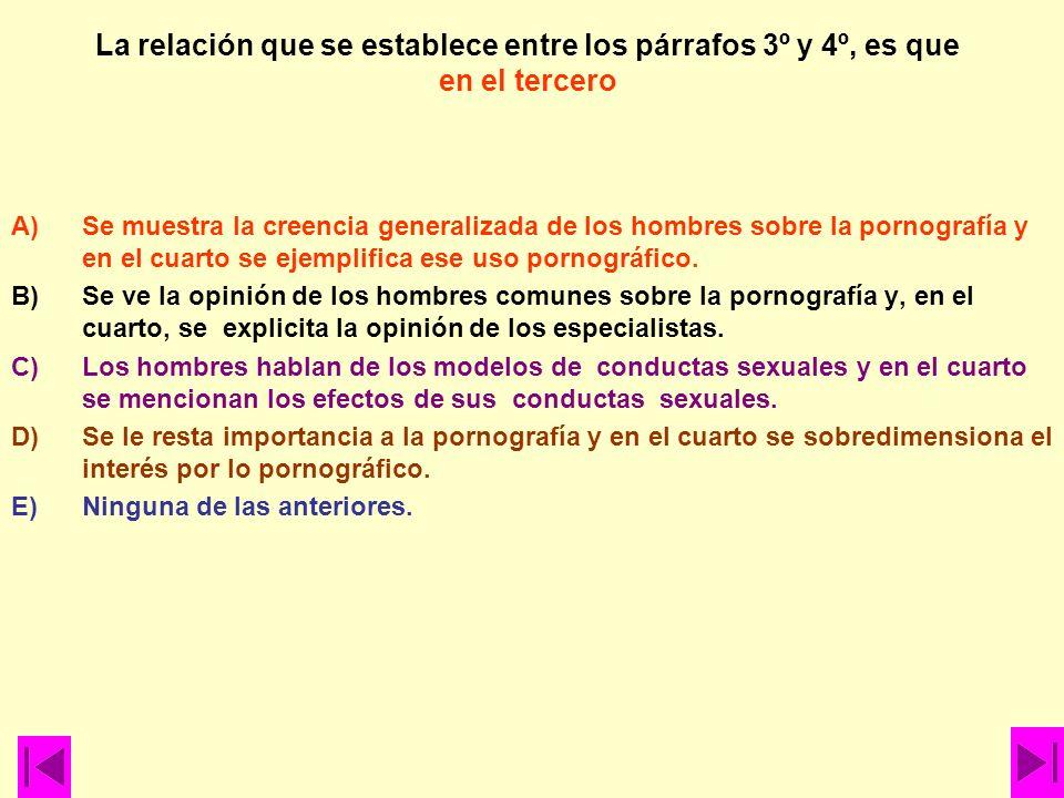 El texto leído re refiere fundamentalmente a A)La pornografía desde el punto de vista del psicólogo Eduardo Méndez. B)Las investigaciones norteamerica