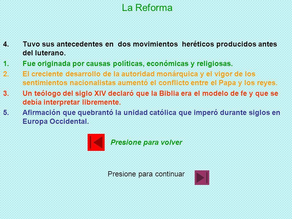 La Reforma 1.Fue originada por causas políticas, económicas y religiosas. 2.El creciente desarrollo de la autoridad monárquica y el vigor de los senti