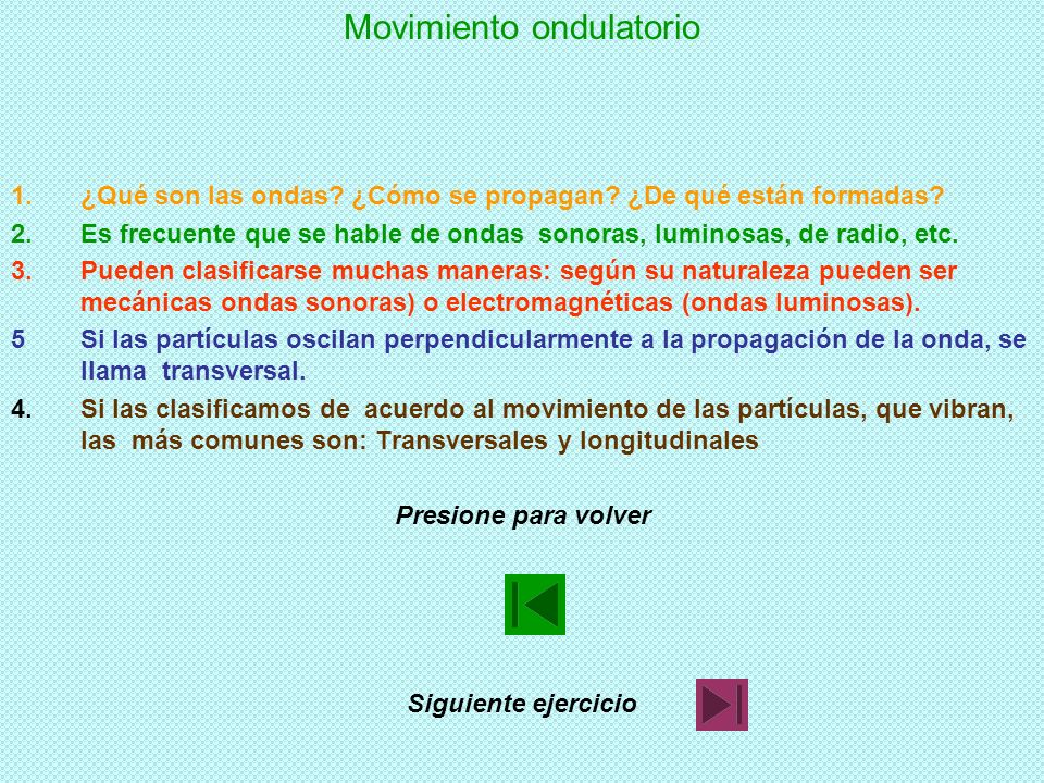 Movimiento ondulatorio 1.¿Qué son las ondas.¿Cómo se propagan.