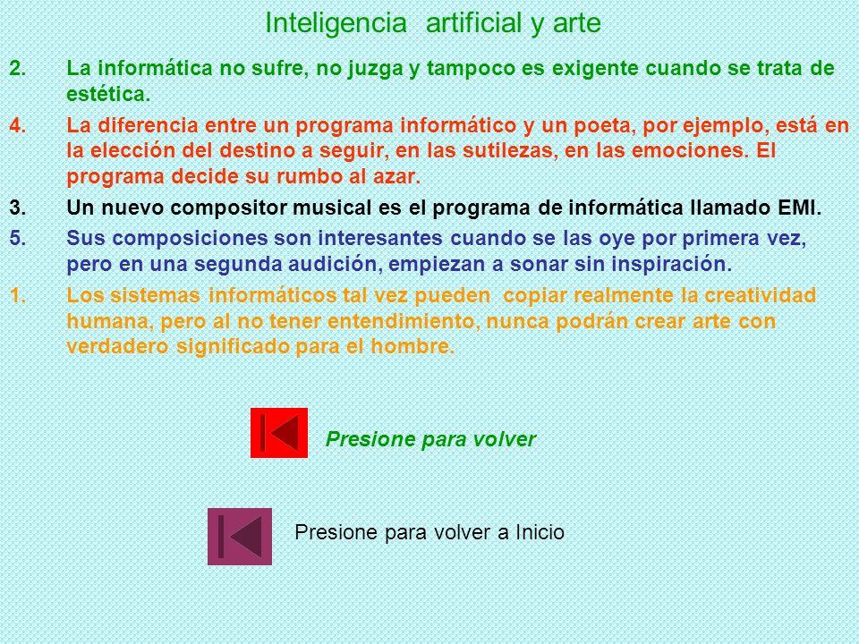 Inteligencia artificial y arte 1.Los sistemas informáticos tal vez pueden copiar realmente la creatividad humana, pero al no tener entendimiento, nunc