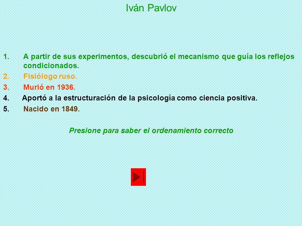 Iván Pavlov 1.A partir de sus experimentos, descubrió el mecanismo que guía los reflejos condicionados.
