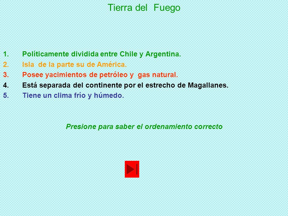 Tierra del Fuego 1.Políticamente dividida entre Chile y Argentina.
