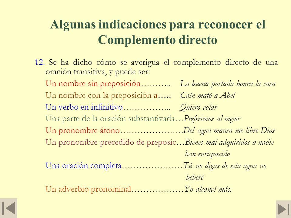Verbos intransitivos usados como transitivos 11. Se especifica que el verbo ha de ser transitivo o usado como tal, porque muchos verbos intransitivos
