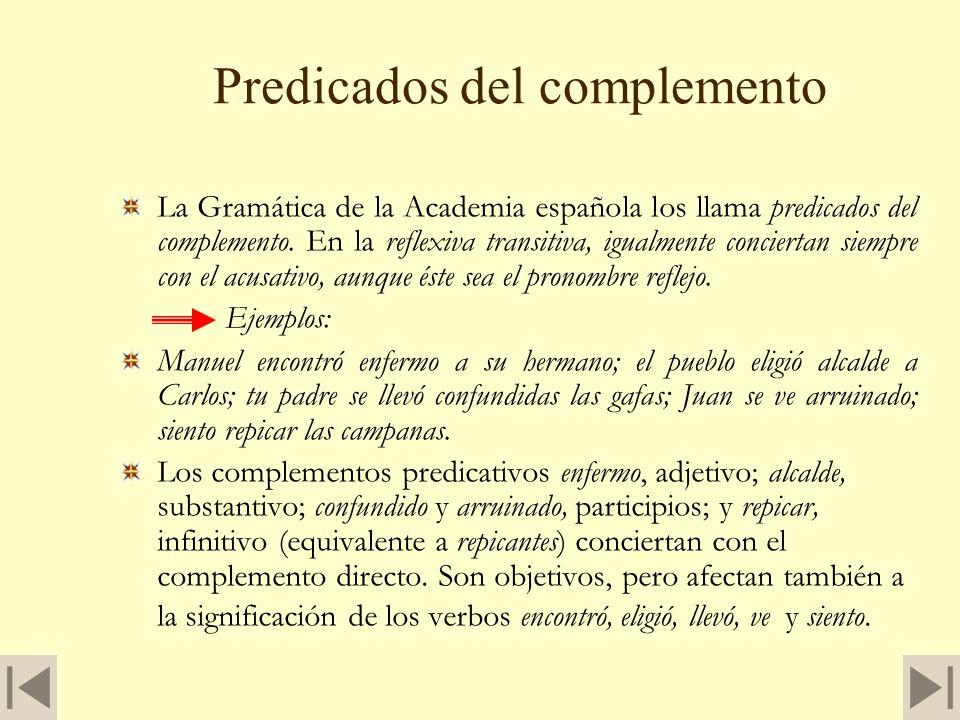 Adjetivos de Predicado Se construyen con verbos transitivos: José Luis estudia afanoso (afanosamente) la lección; con verbos intransitivos José Luis c