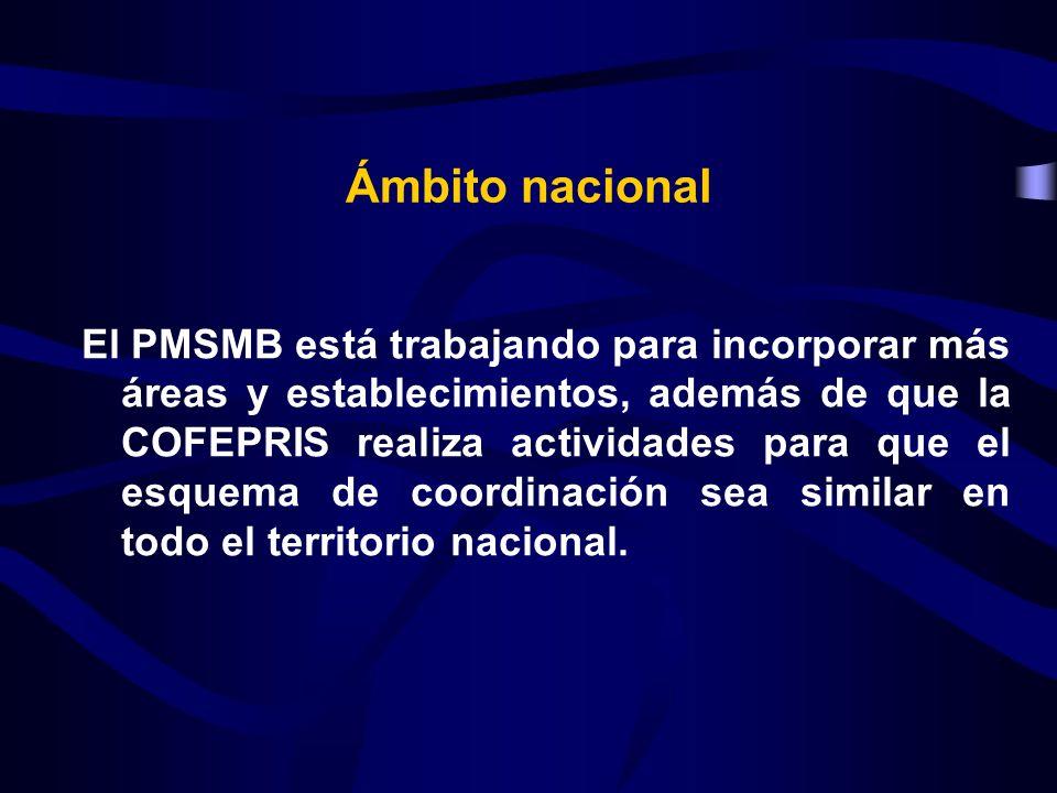 El PMSMB está trabajando para incorporar más áreas y establecimientos, además de que la COFEPRIS realiza actividades para que el esquema de coordinaci