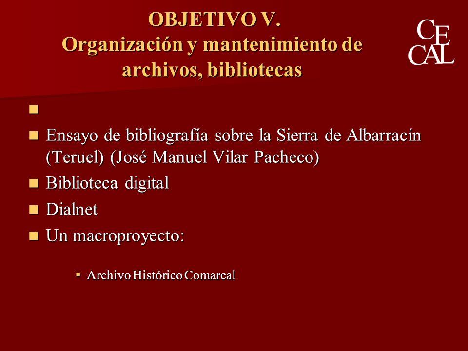 OBJETIVO V. Organización y mantenimiento de archivos, bibliotecas OBJETIVO V.