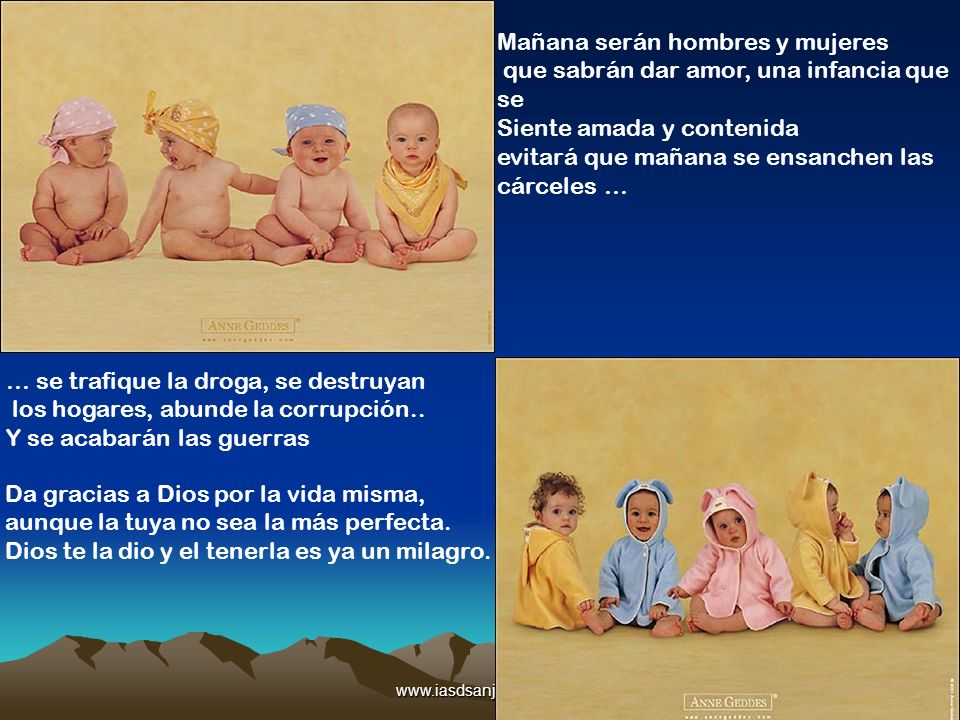 www.iasdsanjudas.com Mañana serán hombres y mujeres que sabrán dar amor, una infancia que se Siente amada y contenida evitará que mañana se ensanchen