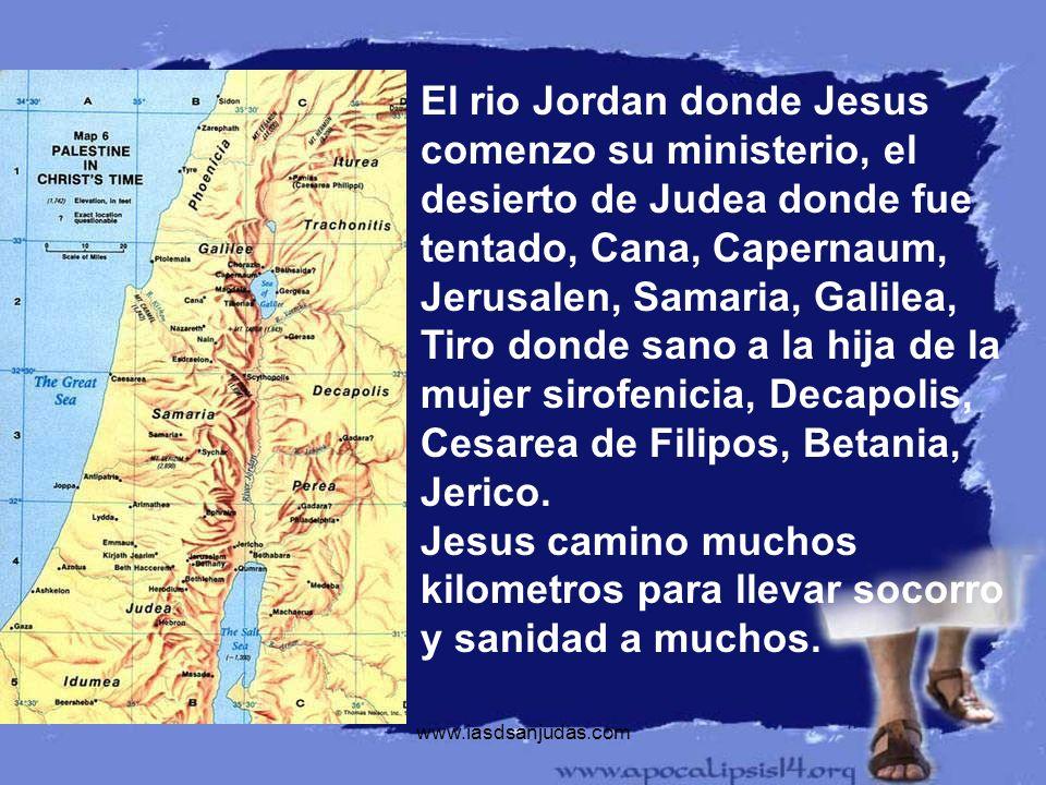 www.iasdsanjudas.com El rio Jordan donde Jesus comenzo su ministerio, el desierto de Judea donde fue tentado, Cana, Capernaum, Jerusalen, Samaria, Gal