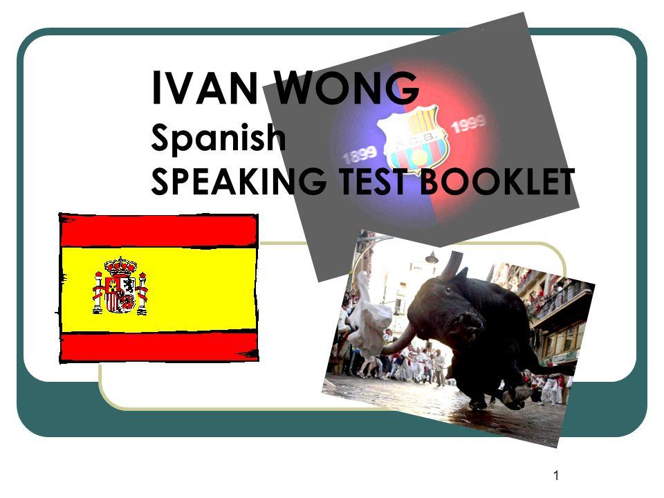 1 I VAN W ONG Spanish SPEAKING TEST BOOKLET