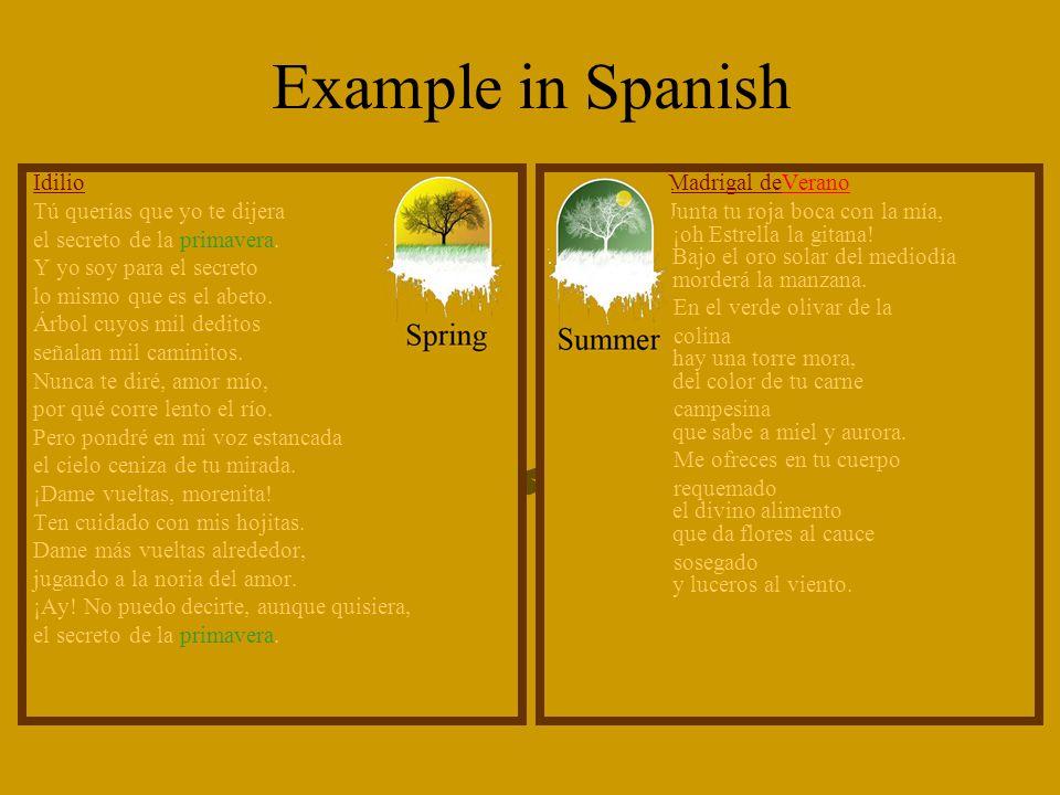 Example in Spanish Madrigal deVerano Junta tu roja boca con la mía, ¡oh Estrella la gitana.