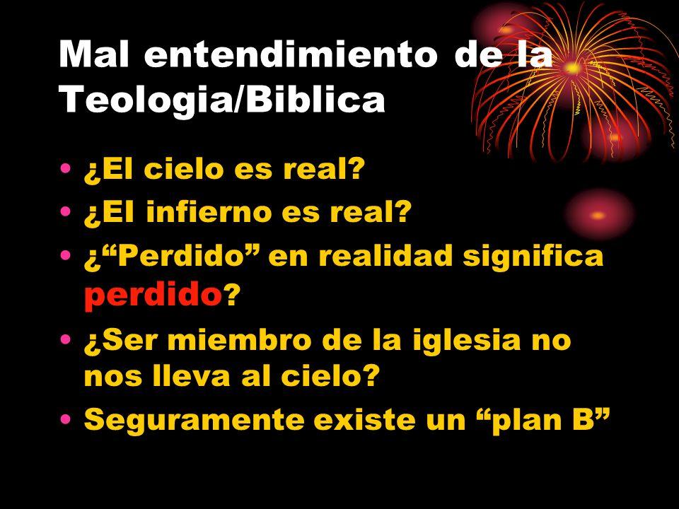 Mal entendimiento de la Teologia/Biblica ¿El cielo es real? ¿EI infierno es real? ¿Perdido en realidad significa perdido ? ¿Ser miembro de la iglesia
