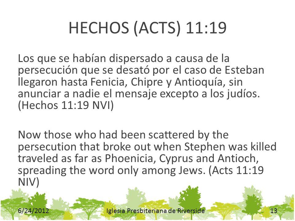 HECHOS (ACTS) 11:19 Los que se habían dispersado a causa de la persecución que se desató por el caso de Esteban llegaron hasta Fenicia, Chipre y Antio