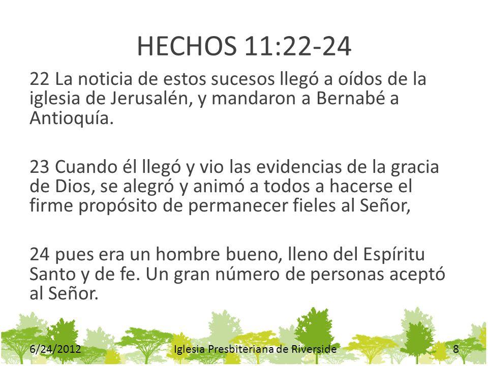 HECHOS 11:22-24 22 La noticia de estos sucesos llegó a oídos de la iglesia de Jerusalén, y mandaron a Bernabé a Antioquía. 23 Cuando él llegó y vio la