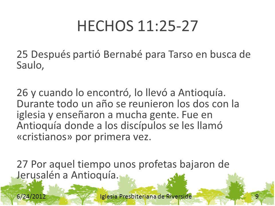 HECHOS 11:25-27 25 Después partió Bernabé para Tarso en busca de Saulo, 26 y cuando lo encontró, lo llevó a Antioquía. Durante todo un año se reuniero
