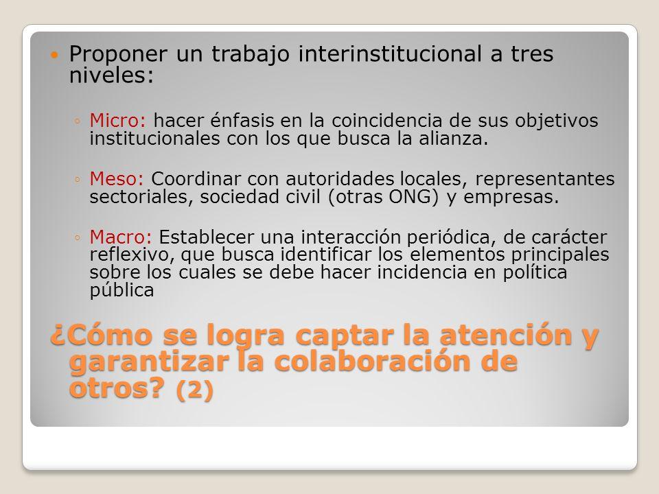 Proponer un trabajo interinstitucional a tres niveles: Micro: hacer énfasis en la coincidencia de sus objetivos institucionales con los que busca la a