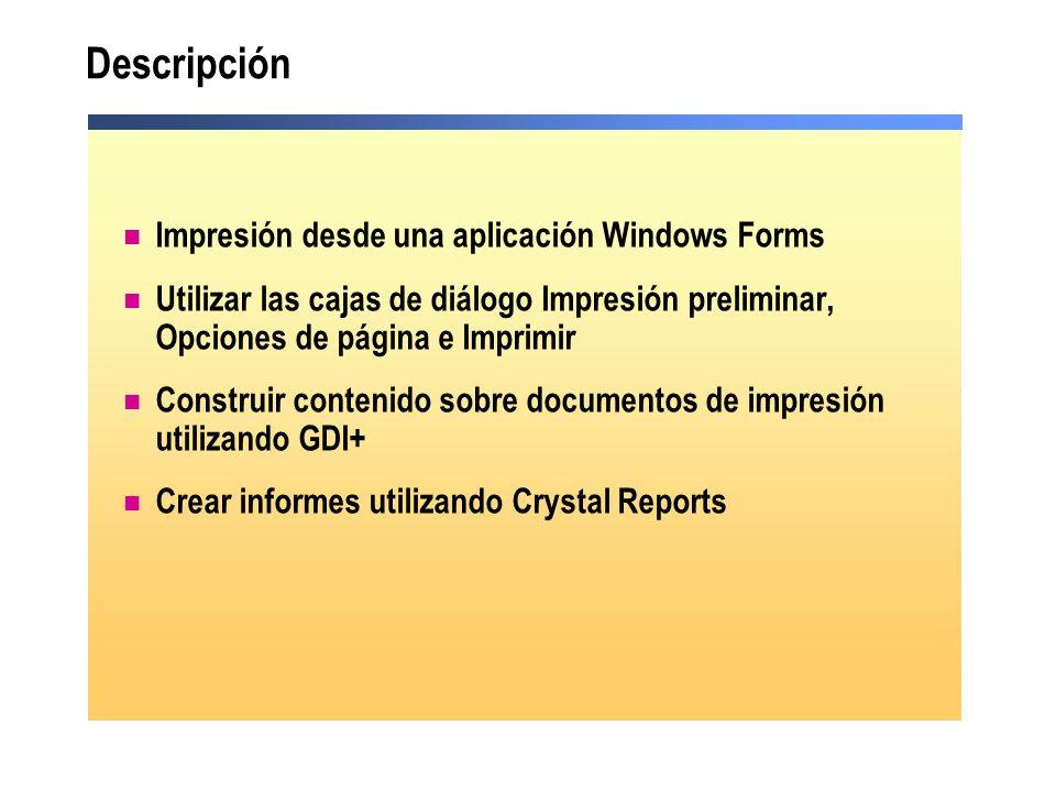 Descripción Impresión desde una aplicación Windows Forms Utilizar las cajas de diálogo Impresión preliminar, Opciones de página e Imprimir Construir c