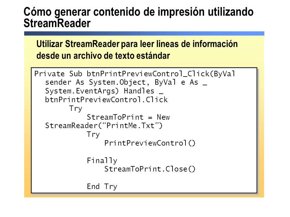 Cómo generar contenido de impresión utilizando StreamReader Private Sub btnPrintPreviewControl_Click(ByVal sender As System.Object, ByVal e As _ Syste