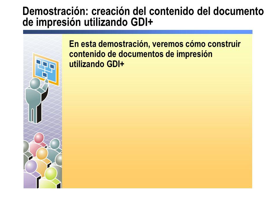 Demostración: creación del contenido del documento de impresión utilizando GDI+ En esta demostración, veremos cómo construir contenido de documentos d