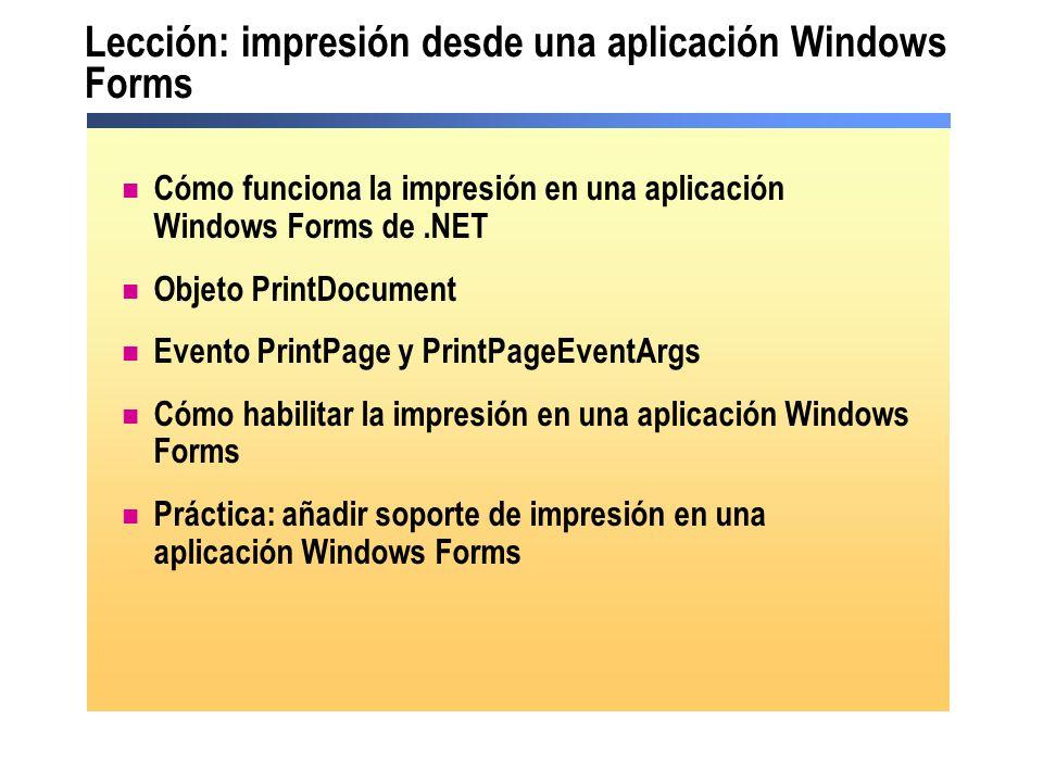 Lección: impresión desde una aplicación Windows Forms Cómo funciona la impresión en una aplicación Windows Forms de.NET Objeto PrintDocument Evento Pr