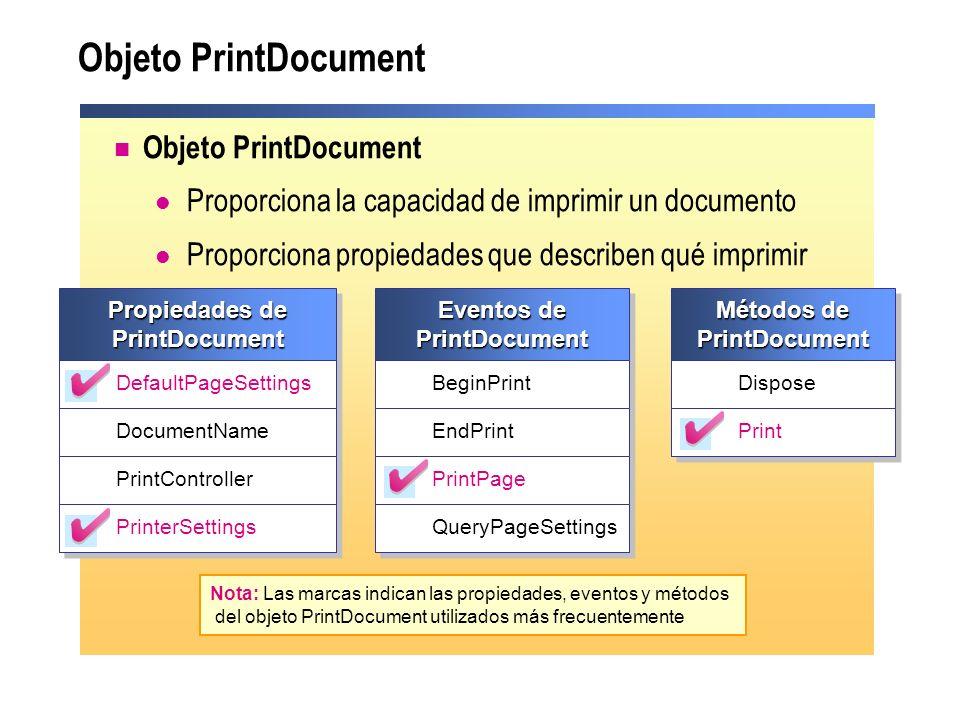 Objeto PrintDocument Proporciona la capacidad de imprimir un documento Proporciona propiedades que describen qué imprimir Nota: Las marcas indican las