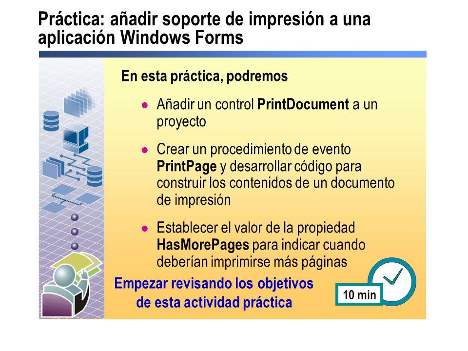 Práctica: añadir soporte de impresión a una aplicación Windows Forms En esta práctica, podremos Añadir un control PrintDocument a un proyecto Crear un