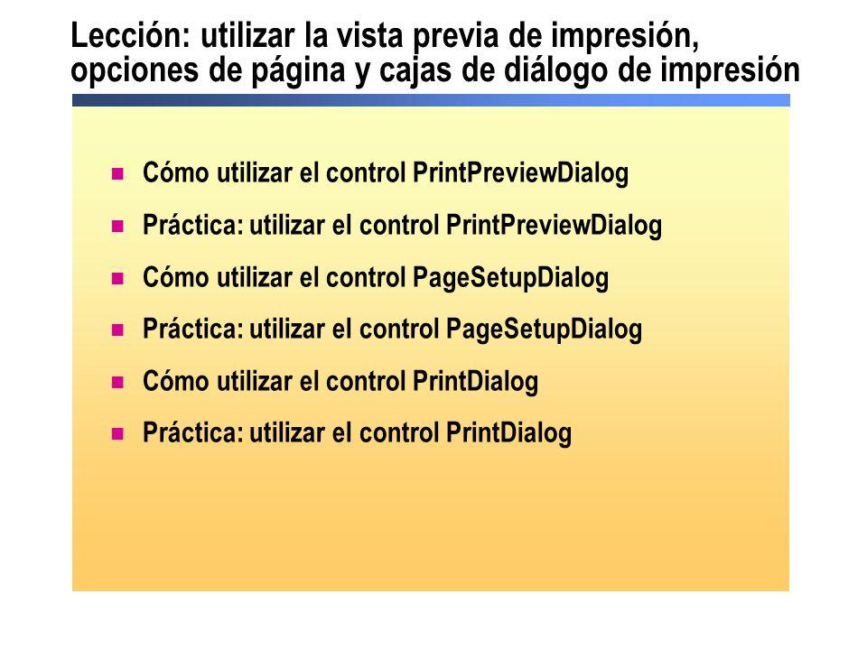 Lección: utilizar la vista previa de impresión, opciones de página y cajas de diálogo de impresión Cómo utilizar el control PrintPreviewDialog Práctic