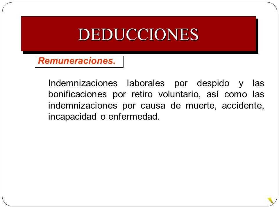 Remuneraciones. Indemnizaciones laborales por despido y las bonificaciones por retiro voluntario, así como las indemnizaciones por causa de muerte, ac