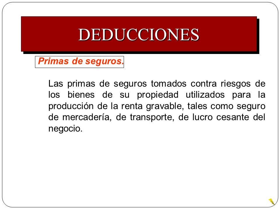 Primas de seguros. Las primas de seguros tomados contra riesgos de los bienes de su propiedad utilizados para la producción de la renta gravable, tale
