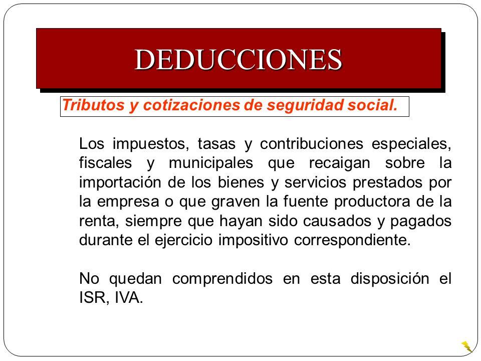 Tributos y cotizaciones de seguridad social. Los impuestos, tasas y contribuciones especiales, fiscales y municipales que recaigan sobre la importació