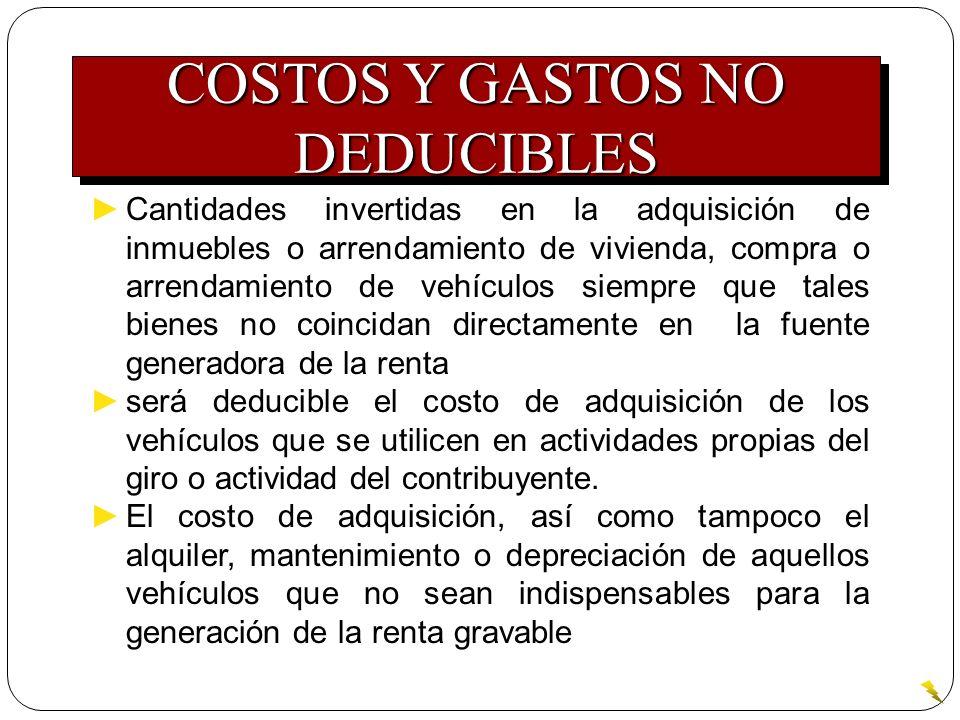Cantidades invertidas en la adquisición de inmuebles o arrendamiento de vivienda, compra o arrendamiento de vehículos siempre que tales bienes no coin