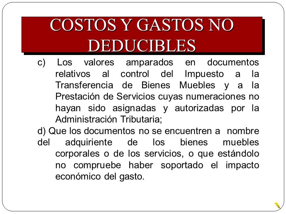 c) Los valores amparados en documentos relativos al control del Impuesto a la Transferencia de Bienes Muebles y a la Prestación de Servicios cuyas num