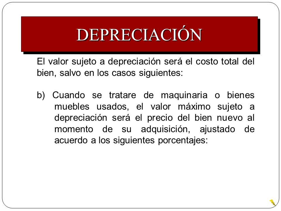 El valor sujeto a depreciación será el costo total del bien, salvo en los casos siguientes: b) Cuando se tratare de maquinaria o bienes muebles usados