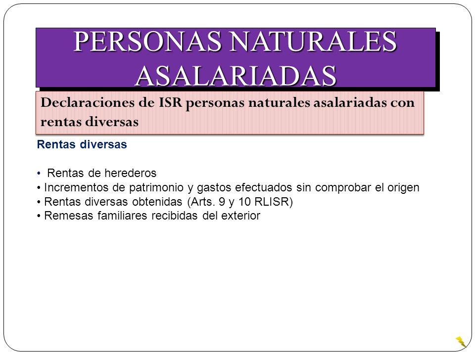 PERSONAS NATURALES ASALARIADAS ASALARIADAS Declaraciones de ISR personas naturales asalariadas con rentas diversas Rentas diversas Rentas de herederos