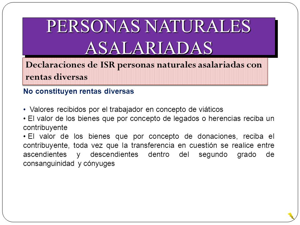 PERSONAS NATURALES ASALARIADAS ASALARIADAS Declaraciones de ISR personas naturales asalariadas con rentas diversas No constituyen rentas diversas Valo