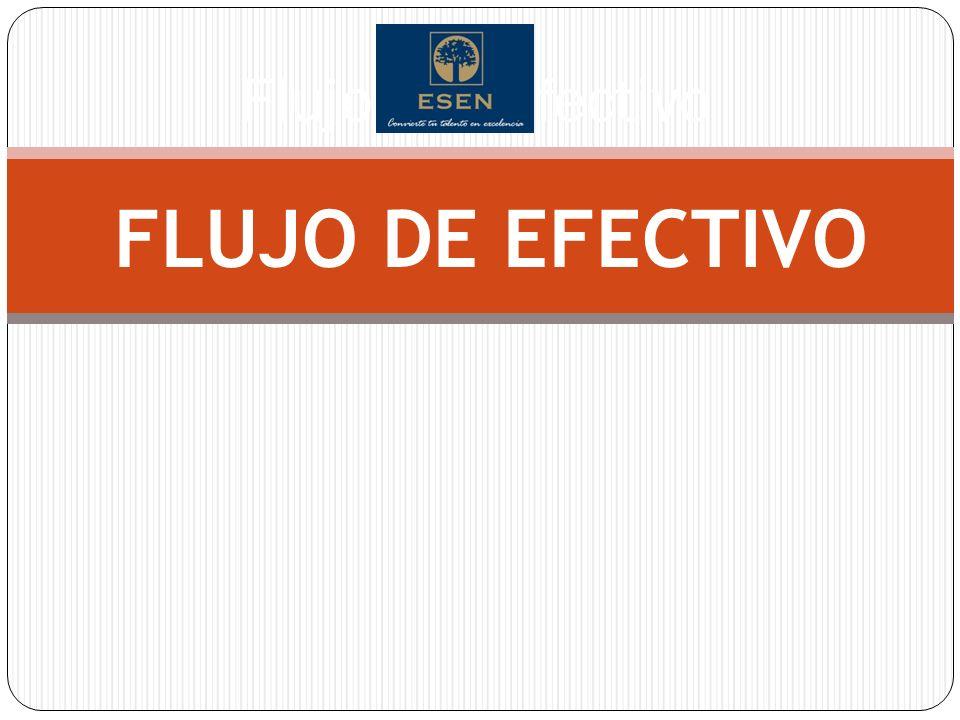 Estado de flujo de efectivo Importancia del flujo de efectivo Efectivo Efectivo – se refiere al efectivo y equivalentes de efectivo.