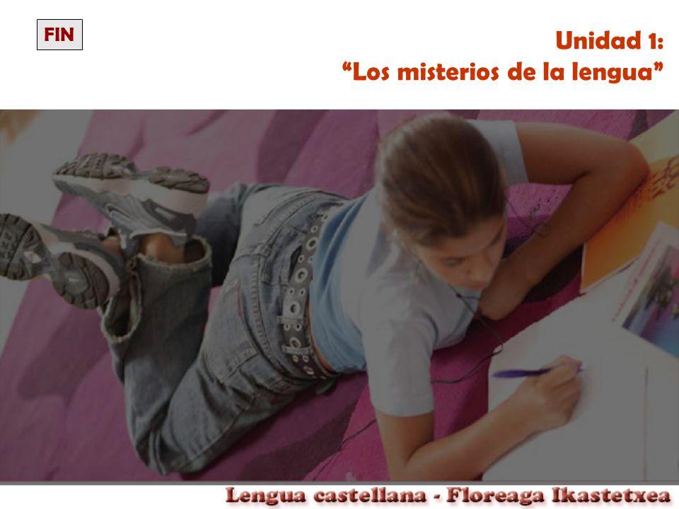 Unidad 1: Los misterios de la lengua FIN