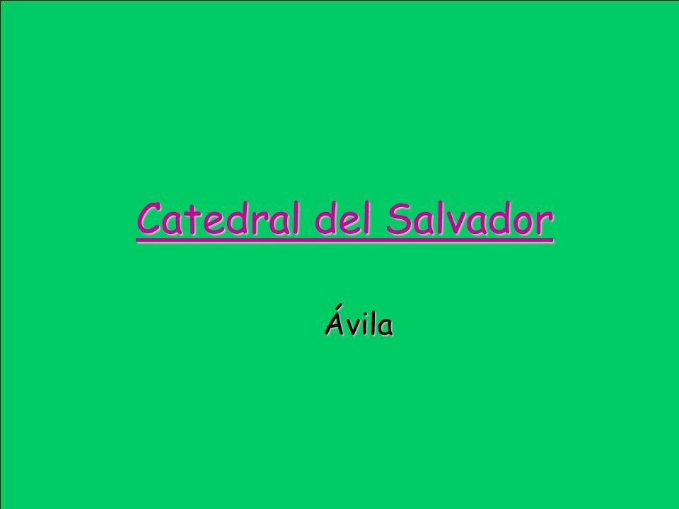 Catedral del Salvador Ávila