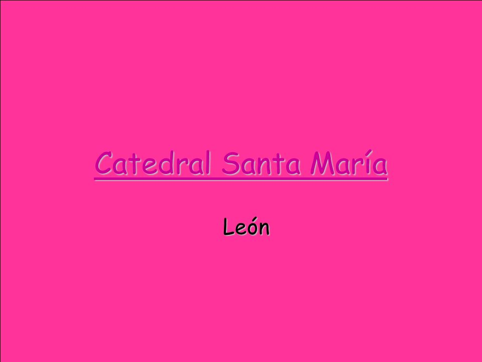 Catedral Santa María León