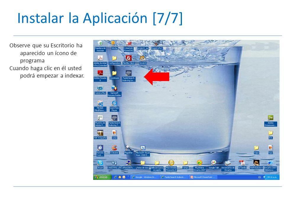 Instalar la Aplicación [7/7] Observe que su Escritorio ha aparecido un ícono de programa Cuando haga clic en él usted podrá empezar a indexar.